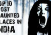 Top 10 Most Haunted Place in India